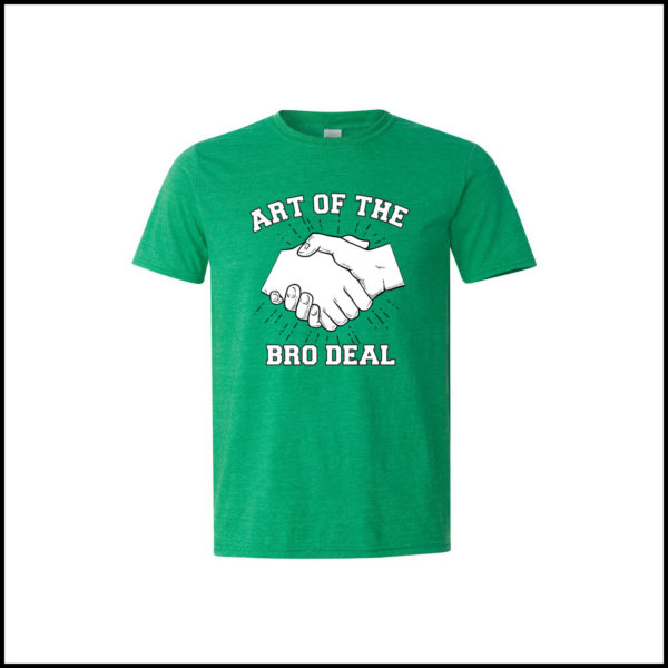 """""""Art of the Bro Deal"""" T-Shirt"""